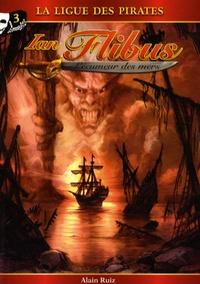 Alain Ruiz - Ian Flibus Tome 3 : La ligue des pirates.