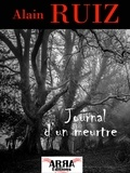 Alain Ruiz - Journal d'un meurtre.