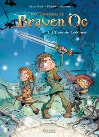 Alain Ruiz et  Alcante - Les chroniques de Braven Oc Tome 1 : L'épée de Galamus.