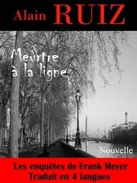 Alain Ruiz - Meurtre à la ligne.