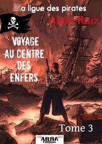 Alain Ruiz - Voyage au centre des Enfers, tome 3 (La ligue des pirates).