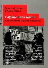 Alain Ruscio - L'Affaire Henri Martin et la lutte contre la guerre d'Indochine.