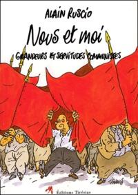 Alain Ruscio - Nous et Moi - Grandeurs et servitudes communistes.