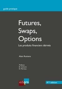 Alain Ruttiens - Futures, swaps, options - Les produits financiers dérivés.