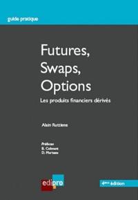 Futures, swaps, options- Les produits financiers dérivés - Alain Ruttiens |