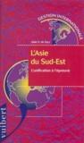 Alain-S de Sacy - L'ASIE DU SUD-EST. - L'unification à l'épreuve.