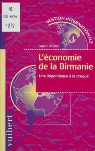 Alain-S de Sacy - L'économie de la Birmanie - Une dépendance à la drogue.
