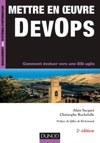 Alain Sacquet et Christophe Rochefolle - Mettre en oeuvre DevOps - 2e éd - Comment évoluer vers une DSI agile.