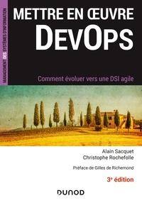 Alain Sacquet et Christophe Rochefolle - Mettre en oeuvre DevOps - 3e éd. - Comment évoluer vers une DSI agile.