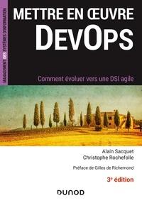 Alain Sacquet et Christophe Rochefolle - Mettre en oeuvre DevOps - Comment évoluer vers une DSI agile.