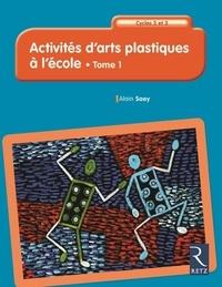 Activites darts plastiques à lécole Cycles 2 et 3 - Tome 1.pdf