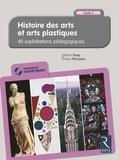 Alain Saey et Yves Pénisson - Histoire des arts et arts plastiques CM1, CM2, 6e - 40 exploitations pédagogiques. 1 Cédérom