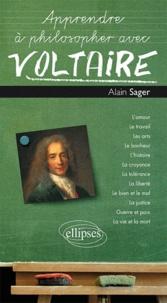 Alain Sager - Apprendre à philosopher avec Voltaire.