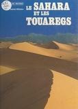 Alain Saint-Hilaire et Jean-Claude Berrier - Le Sahara et les Touaregs.