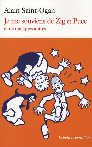 Alain Saint-Ogan - Je me souviens de Zig et Puce - Et de quelques autres.