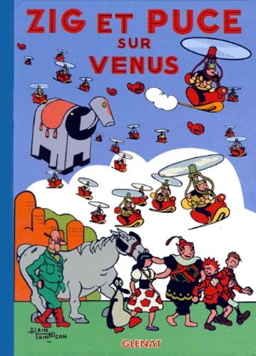 Alain Saint-Ogan - Zig et Puce Tome 17 : Zig et Puce sur Vénus.