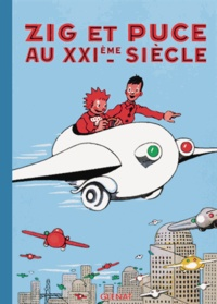 Alain Saint-Ogan - Zig et Puce Tome 9 : Zig et Puce au XXIème siècle.