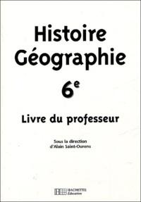 Alain Saint-Ourens - Histoire-Géographie 6e - Livre du professeur.
