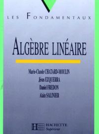 Alain Salinier et Marie-Claude Chatard-Moulin - Algèbre linéaire - DEUG sciences A.