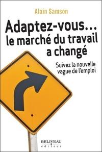 Adaptez-vous... le marché du travail a changé - Suivez la nouvelle vague de lemploi.pdf