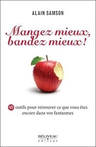 Accentsonline.fr Mangez mieux, bandez mieux! - 10 outils pour retrouver ce que vous êtes encore dans vos fantasmes Image