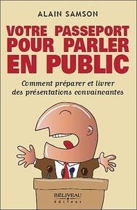 Votre passeport pour parler en public - Comment préparer et livrer des présentations convaincantes.pdf
