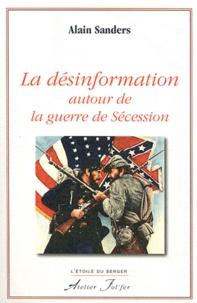 Alain Sanders - La désinformation autour de la guerre de Sécession.