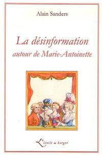 Alain Sanders - La Désinformation - Autour de Marie-Antoinette.