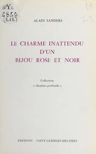 Alain Sanders - Le charme inattendu d'un bijou rose et noir.