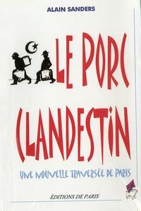 Alain Sanders - Le porc clandestin - Une nouvelle traversée de Paris.