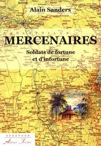 Alain Sanders - Mercenaires - Soldats de fortune et d'infortune.
