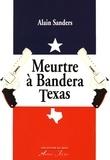 Alain Sanders - Meurtre à Bandera, Texas.