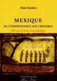 Alain Sanders - Mexique, de l'indépendance aux Cristeros - 200 ans de haine anticatholique.