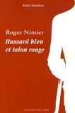 Alain Sanders - Roger Nimier - Hussard bleu et talon rouge.
