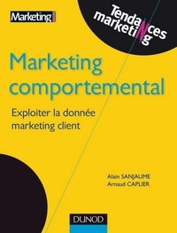 Alain Sanjaume et Arnaud Caplier - Marketing comportemental.