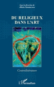 Alain Santacreu - Du religieux dans l'art.