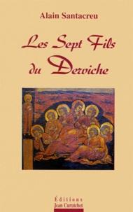 Alain Santacreu - Les sept fils du derviche. suivi du Manifeste contrelittéraire.