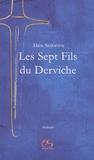 Alain Santacreu - Les Sept Fils du Derviche - Suivi du Manifeste contrelittéraire.