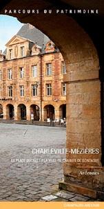 Alixetmika.fr Charleville-Mézières - La place Ducale et la ville de Charles de Gonzague Image