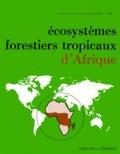 Alain Sasson - Ecosystèmes forestiers tropicaux d'Afrique.