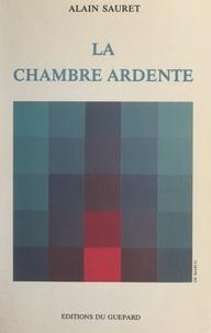 Alain Sauret et F. Pottecher - La chambre ardente.