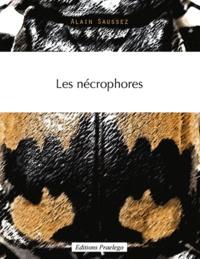 Alain Saussez - Les nécrophores.