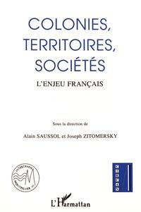 Alain Saussol et Joseph Zitomersky - Colonies, territoires, sociétés - L'enjeu français.