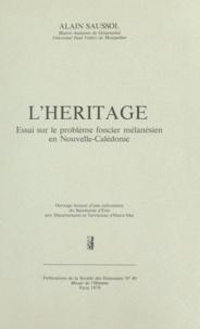 Alain Saussol et François Doumenge - L'héritage - Essai sur le problème foncier mélanésien en Nouvelle-Calédonie.