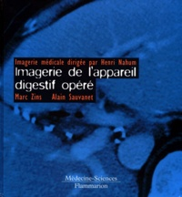 Alain Sauvanet et Marc Zins - Imagerie de l'appareil digestif opéré.