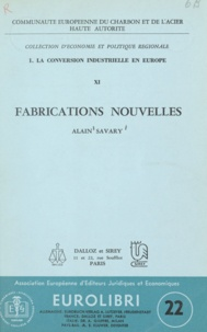 Alain Savary - La conversion industrielle en Europe (11) - Fabrications nouvelles.