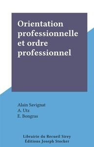 Alain Savignat et A. Utz - Orientation professionnelle et ordre professionnel.