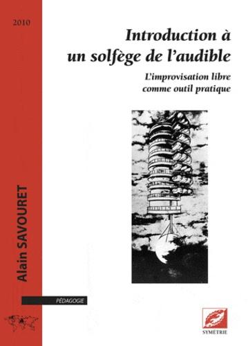 Alain Savouret - Introduction à un solfège de l'audible.