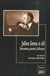 Alain Schaffner et Carole Auroy - Julien Green et alii - Rencontres, parentés, influences.
