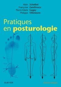 Alain Scheibel et Françoise Zamfirescu - Pratiques en posturologie.